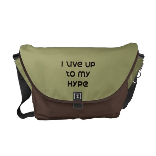 I Live Up To My Hype Messenger Bags