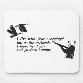 I LIVE WITH FEAR DUCK HUNTING MOUSEPADS