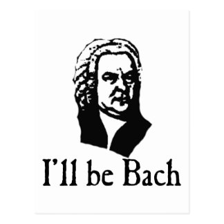 I ll Be Bach Post Cards