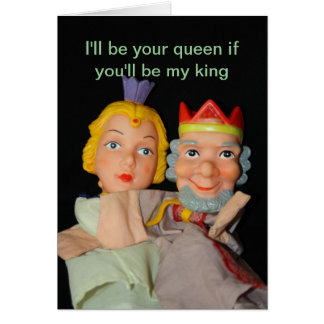 I ll be your queen if you ll be my king Card