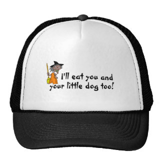 I ll Eat You And Your Little Dog Too Trucker Hats
