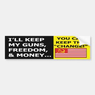 I ll Keep My Guns Money and Freedom Bumper Sticke Bumper Sticker