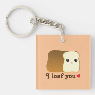 I Loaf You Kawaii Bread Funny Cartoon Food Pun Double-Sided Square Acrylic Key Ring