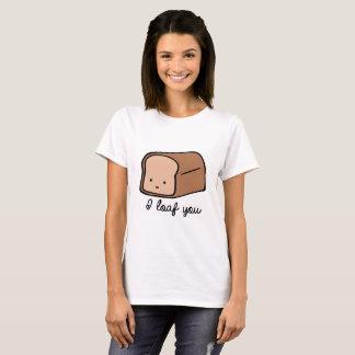 I Loaf You T-Shirt