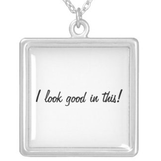 I look good in this! square pendant necklace