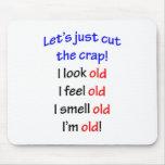 I look old, I feel old ...