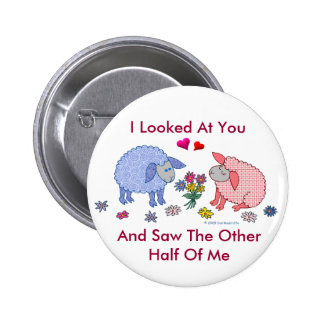 I Looked At You And Saw The Other Half Of Me 6 Cm Round Badge