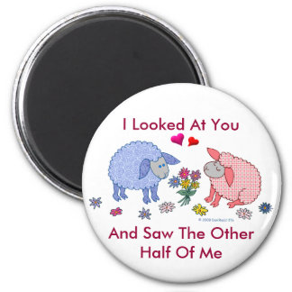 I Looked At You And Saw The Other Half Of Me Fridge Magnets