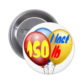 I lost 150 pounds 6 cm round badge