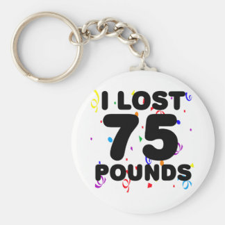 I Lost 75 Pounds Party Basic Round Button Key Ring