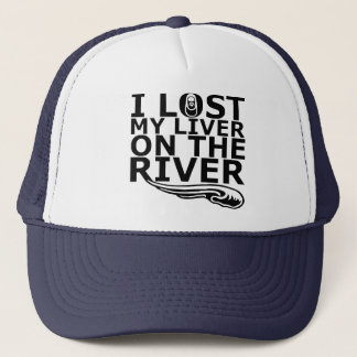 """I Lost My Liver On The River"" Trucker Hat"