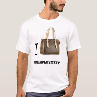 I (LOUIS) UNEMPLOYMENT T-Shirt