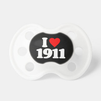 I LOVE 1911 BABY PACIFIERS