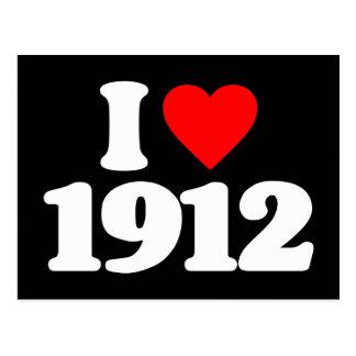 I LOVE 1912 POSTCARD