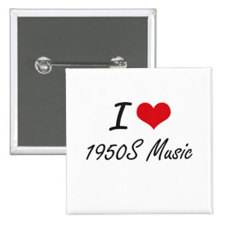 I Love 1950S MUSIC 15 Cm Square Badge