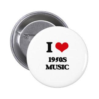 I Love 1950S MUSIC 6 Cm Round Badge
