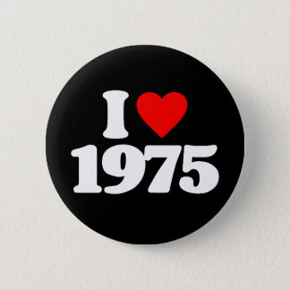 I LOVE 1975 6 CM ROUND BADGE