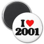 I LOVE 2001 MAGNETS