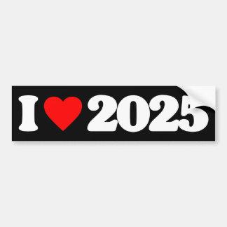 I LOVE 2025 BUMPER STICKER