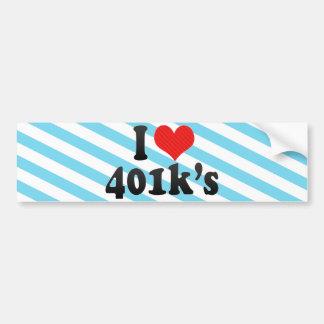 I Love 401k s Bumper Sticker