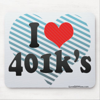 I Love 401k's Mouse Pad