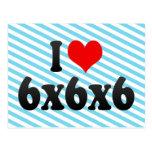 I love 6x6x6 postcard