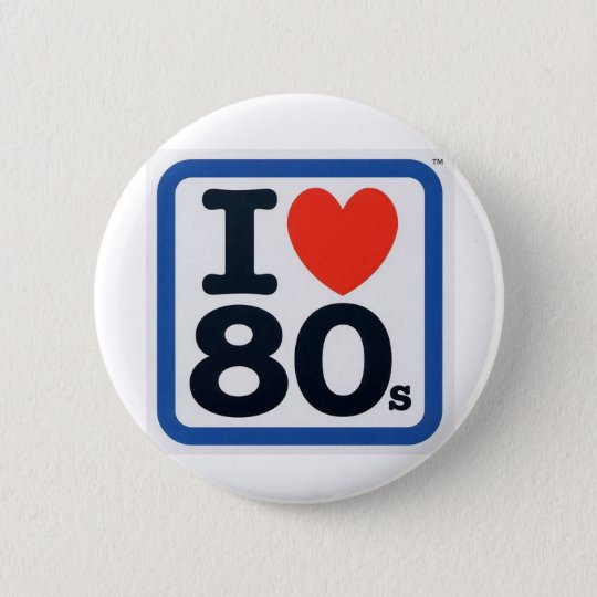 I love 80s Badge