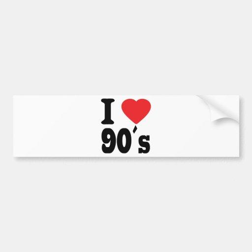 I Love 90 ´s Bumper Sticker
