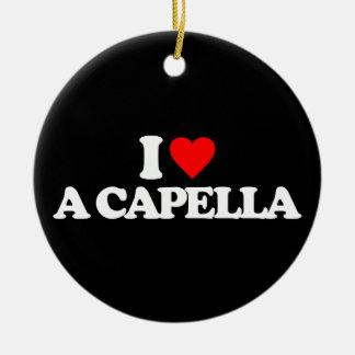 I LOVE A CAPELLA ROUND CERAMIC DECORATION