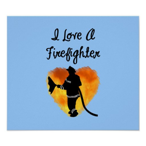 I Love A Firefighter Poster