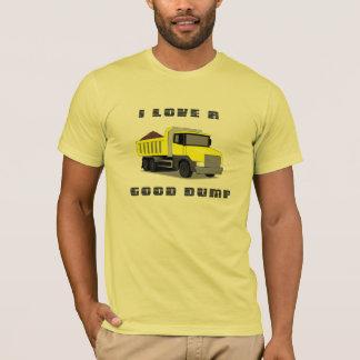 I LOVE A GOOD DUMP T-Shirt