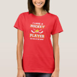 I Love a Hockey Player. He Calls Me Mum! T-Shirt
