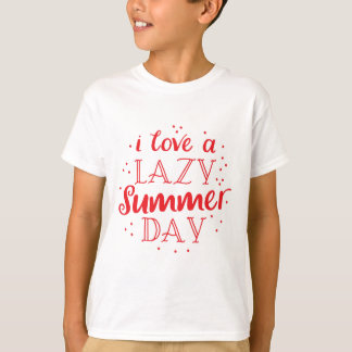 i love a lazy summer day T-Shirt