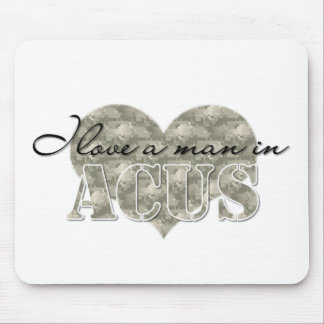 I love a man in ACU s Mouse Pad