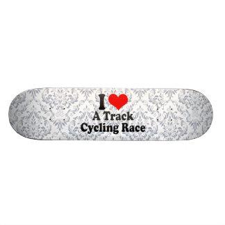 I love A Track Cycling Race Skate Decks