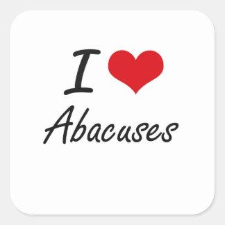 I Love Abacuses Artistic Design Square Sticker
