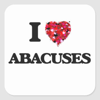 I Love Abacuses Square Sticker