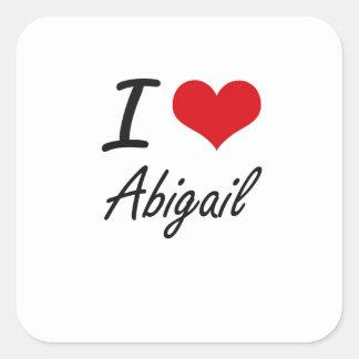 I Love Abigail artistic design Square Sticker