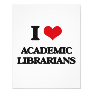 I love Academic Librarians Flyers