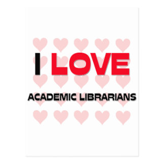 I LOVE ACADEMIC LIBRARIANS H images3 ilov Post Cards