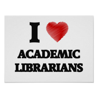 I love Academic Librarians (Heart made from words) Poster