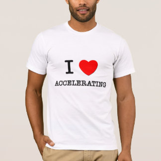 I Love Accelerating T-Shirt