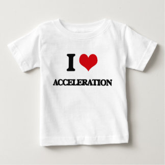 I Love Acceleration T Shirts