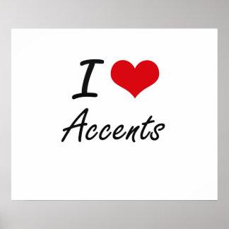 I Love Accents Artistic Design Poster