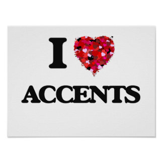 I Love Accents Poster