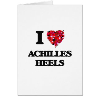 I Love Achilles Heels Greeting Card