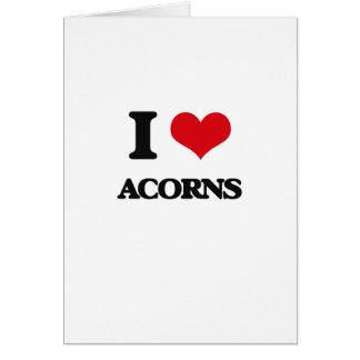 I Love Acorns Cards