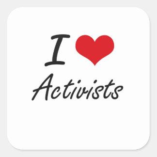 I Love Activists Artistic Design Square Sticker