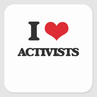 I Love Activists Square Stickers