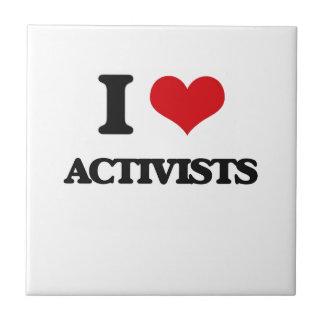 I Love Activists Ceramic Tiles